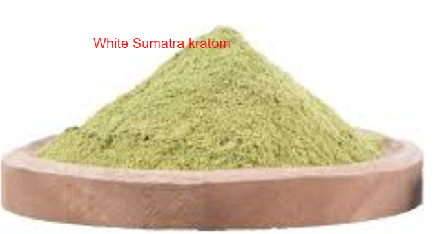 Ultimate Guide of White Sumatra kratom usage,Effects & Side effects